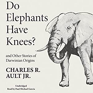Do Elephants Have Knees? And Other Stories of Darwinian Origins Audiobook