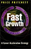 Fast Growth : A Career Acceleration Strategy, Pritchett, Price, 0944002722