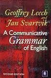 A Communicative Grammar of English (English Grammar Series)