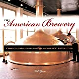 The American Brewery, Bill Yenne, 0760314705