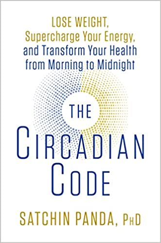 The circadian code lose weight supercharge your energy and the circadian code lose weight supercharge your energy and transform your health from morning to midnight satchin panda phd 9781635652437 amazon fandeluxe Image collections
