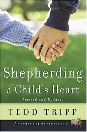 (Shepherding a Child's Heart)