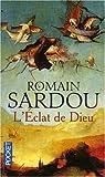 L'Eclat de Dieu ou Le roman du temps par Sardou