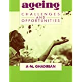 Ageing Challenges and Opportunities