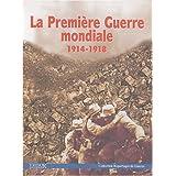PREMIÈRE GUERRE MONDIALE 1914-1918 (LA)