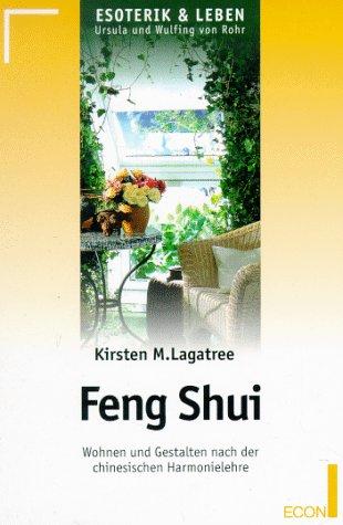 Feng Shui; Wohnen und Gestalten nach der Chinesischen Harmonielehre