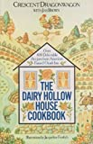The Dairy Hollow House Cookbook: Over 400 Recipes From Americas Famed Country Inn