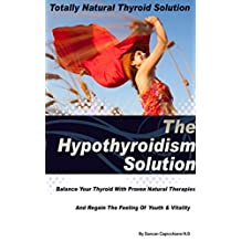 The hypothyroidism solution - The Secret To Reverse Hypothyroidism Naturally And Get Your Life Back