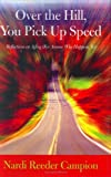 Over the Hill, You Pick up Speed, Nardi Reeder Campion, 1584655267