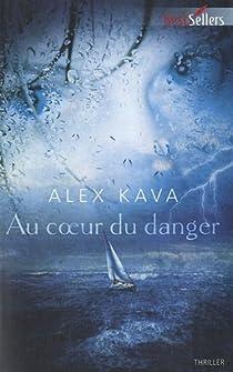 Au coeur du danger par Kava