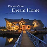 Discover Your Dream Home, Lindal Cedar Homes, 096253966X
