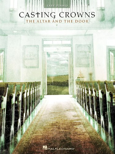 Casting Crowns - The Altar and the Door (Easy - Casting Crowns Media