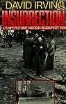 Insurrection ! : Budapest 1956 par Irving