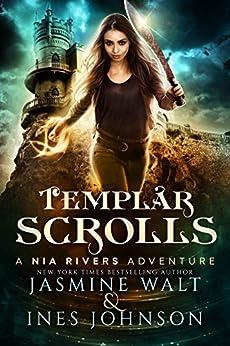 Templar Scrolls: a Nia Rivers Adventure (Nia Rivers Adventures Book 3) by [Walt, Jasmine, Johnson, Ines]