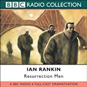 Resurrection Men (Dramatized): Inspector Rebus, Book 13 (Dramatised) | Ian Rankin