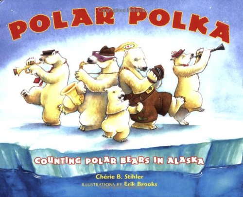 Polar Polka: Counting Polar Bears in Alaska (Alaskas Three Bears)