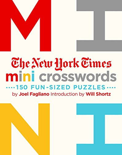 The New York Times Mini Crosswords: 150 Easy Fun-Sized Puzzles: Mini Crosswords Volume 1
