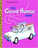 The Good Humor Man, Golden Books Staff, 0375832807