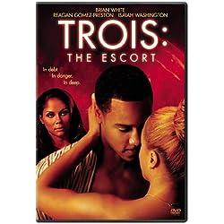 Trois: The Escort