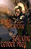 Stalking Tender Prey, Storm Constantine, 0965834549