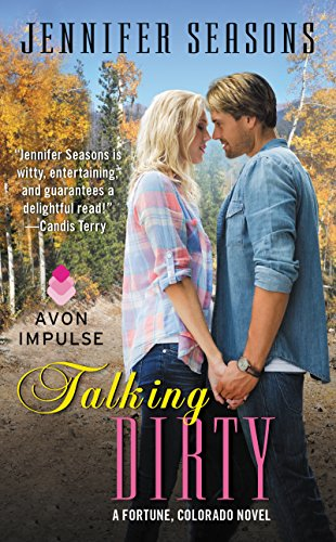 Talking Dirty: A Fortune, Colorado Novel ()