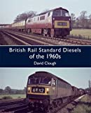 British Rail Standard Diesels of the 1960s, David Clough, 0711033730