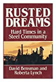 Rusted Dreams, David Bensman and Roberta Lynch, 0070047812