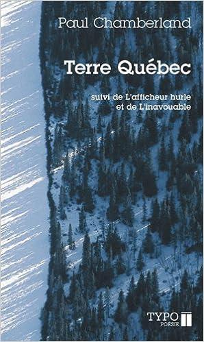 Livres gratuits Terre Quebec Suivi de l'Afficheur Hurle et de l'Inavouable epub, pdf