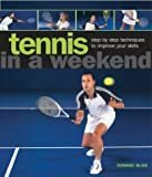 Tennis in a Weekend, Dominic Bliss, 1842159933