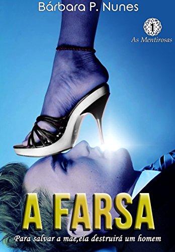 A Farsa (As mentirosas Livro 1)