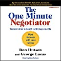 The One Minute Negotiator: Simple Steps to Reach Better Agreements Audiobook by Don Hutson, George Lucas Narrated by Don Hutson