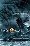 Radioman: An Eyewitness Account of Pearl Harbor and World War II in the Pacific