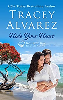 Hide Your Heart: A Small Town Romance (Bounty Bay Series Book 1) by [Alvarez, Tracey]