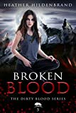 Broken Blood (Dirty Blood series Book 5)