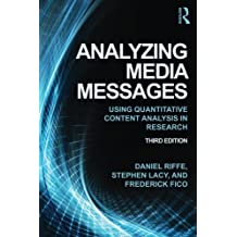 Analyzing Media Messages: Using Quantitative Content Analysis in Research