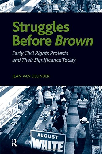 Struggles Before Brown: Early Civil Rights Protests and Their Significance Today (The Sociological Imagination)
