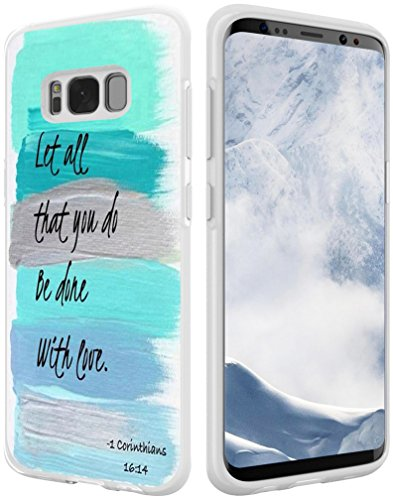 S8 Case Christian Quotes,Hungo Compatible Soft TPU Silicone Protective Cover Replacement for Samsung Galaxy S8 Bible Verses Theme Let All That You Do Be Done with Love 1 Corinthians 16:14