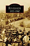 Front cover for the book Riverside: 1870-1940 by Steve Lech