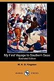My First Voyage to Southern Seas, W. H. G. Kingston, 1406579688