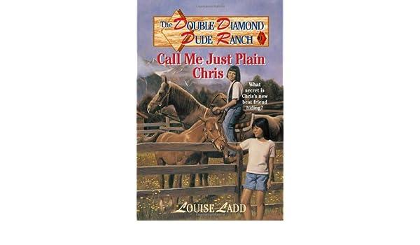 Double Diamond Dude Ranch #1 - Call Me Just Plain Chris