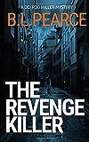 The Revenge Killer: A gripping serial killer crime novel (DCI Rob Miller)