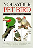You and Your Pet Bird, David Alderton, 0679740619
