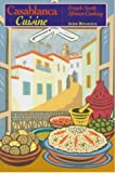 Casablanca Cuisine: French North African Cooking