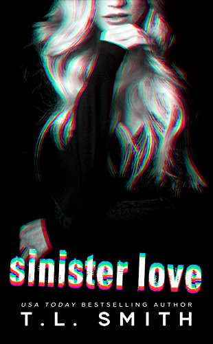 Sinister Love (Dark Intentions Duet Book 2) by [Smith, T.L]