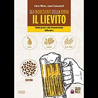 Gli ingredienti della birra - IL LIEVITO: Guida pratica alla fermentazione della birra