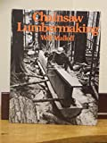 Chainsaw Lumbermaking, Will Malloff, 0918804124