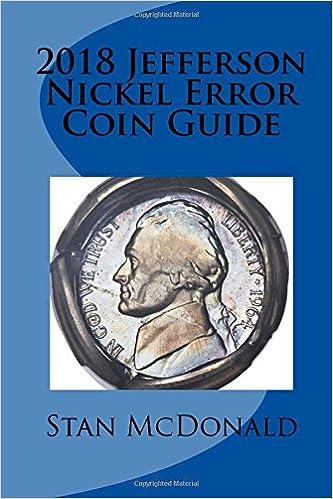 2018 Jefferson Nickel Error Coin Guide: Stan McDonald: 9781983562266