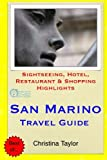 San Marino Travel Guide: Sightseeing, Hotel, Restaurant & Shopping Highlights