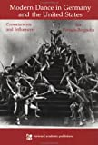 Modern Dance in Germany and the United States : Crosscurrents and Influences, Partsch-Bergsohn, Isa, 3718655578