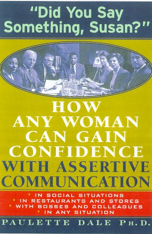 Did You Say Something, Susan?': How Any Woman Can Gain Confidence With Assertive Communication
